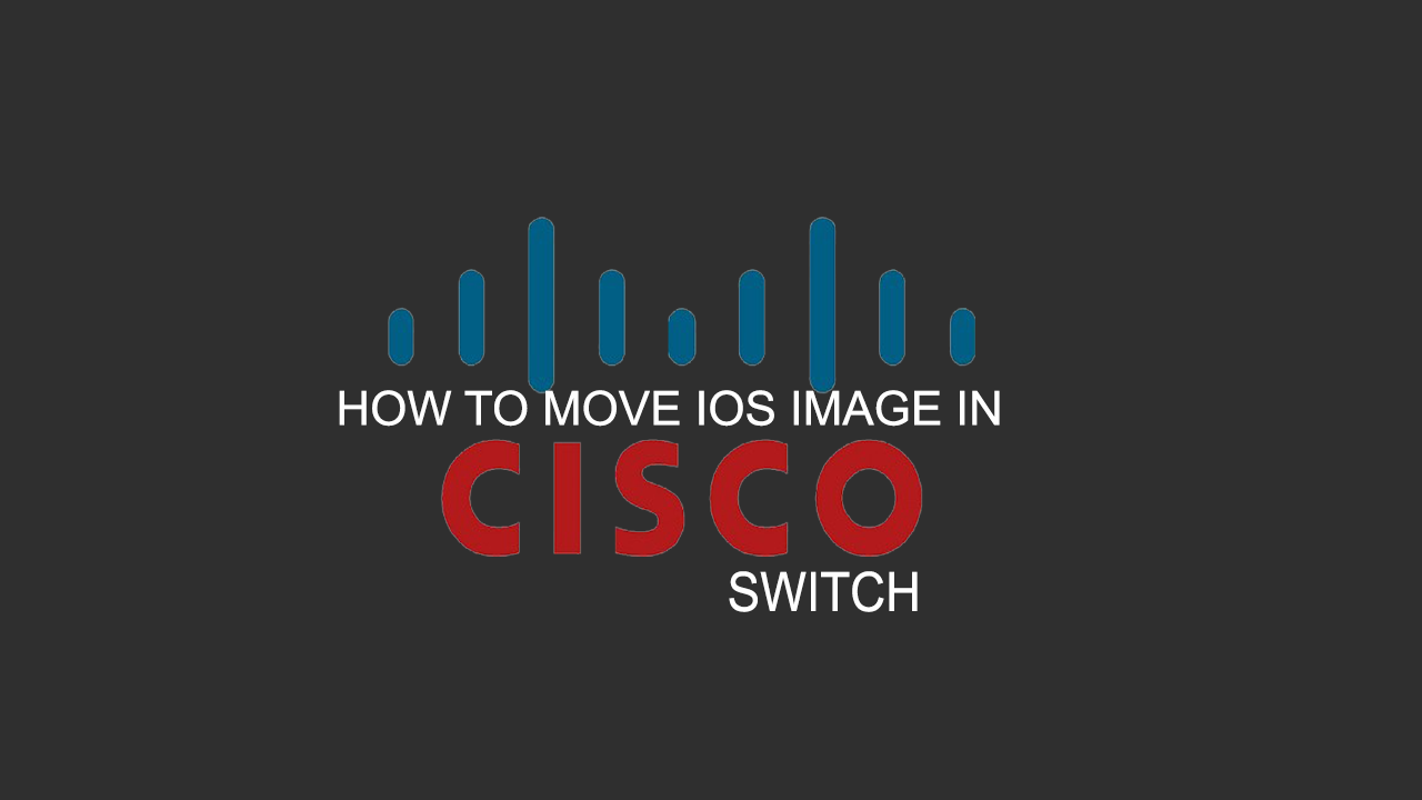 How To Move IOS Image In Cisco 2900 Series Switch